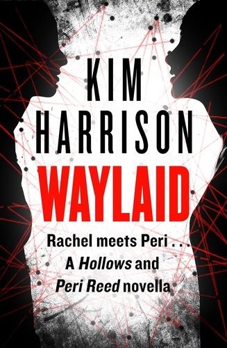 Waylaid. A Hollows and Peri Reed novella