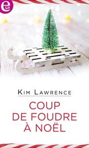 Kim Lawrence - Coup de foudre à Noël.