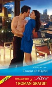 Kim Lawrence et Sharon Kendrick - L'amant de Madrid - Comme un volcan....