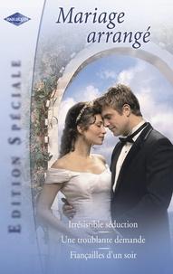 Kim Lawrence et Sara Craven - Mariage arrangé (Harlequin Edition Spéciale).