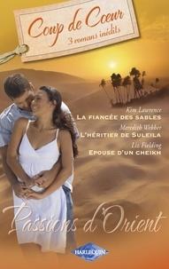 Kim Lawrence et Meredith Webber - Passions d'Orient (Harlequin Coup de Coeur).