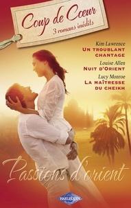 Kim Lawrence et Louise Allen - Passions d'Orient (Harlequin Roman Coup de Coeur).