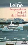 Kim Leine - Les prophètes du fjord de l'Eternité.