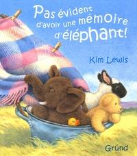Kim Lewis - Pas évident d'avoir une mémoire d'éléphant !.