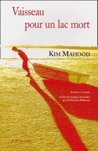 Kim Mahood - Vaisseau pour un lac mort - Journal de bord.