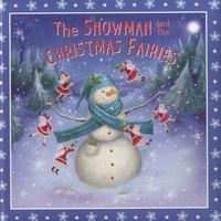 Kim Martin et Rachel Williams - The Snowman and the Christmas Fairies.