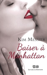 Kim Messier - Baiser à Manhattan.