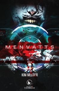 Kim Messier - Menvatts  : MENVATTS Uncia.