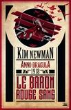 Kim Newman - Anno Dracula 1918 : Le baron rouge sang.