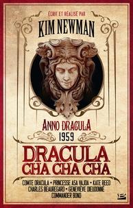 Kim Newman - Anno Dracula 1959 : Dracula cha cha cha.