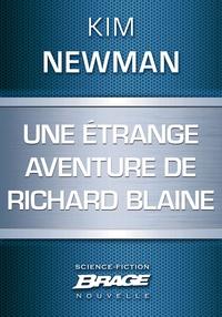 Kim Newman et Arnaud Demaegd - Une étrange aventure de Richard Blaine.