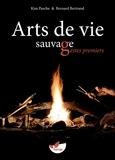 Kim Pasche et Bernard Bertrand - Arts de vie sauvage, gestes premiers.