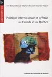 Kim Richard Nossal et Stéphane Roussel - Politique internationale et défense au Canada et au Québec.