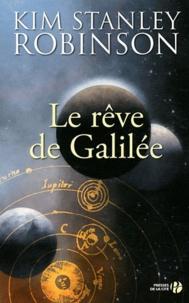 Kim Stanley Robinson - Le rêve de Galilée.
