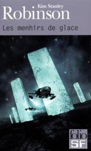 Kim Stanley Robinson - Les menhirs de glace.