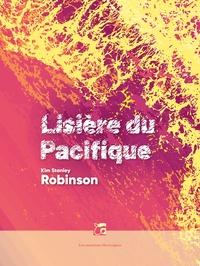 Kim Stanley Robinson - Lisière du Pacifique.