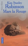 Kim Stanley Robinson - Mars la rouge.