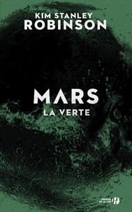 Kim Stanley Robinson - Mars Tome 2 : La verte.