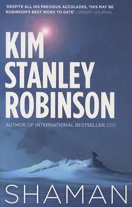 Kim Stanley Robinson - Shaman.