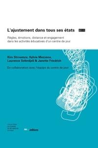 Kim Stroumza et Sylvie Mezzena - L'ajustement dans tous ses états - Règles, émotions, distance et engagement dans les activités éducatives d'un centre de jour.