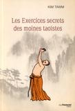 Kim Tawn - Les exercices secrets des moines taoïstes.