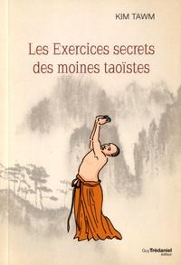 Les exercices secrets des moines taoïstes - Kim Tawn |