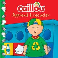 Kim Thompson et Eric Sévigny - Caillou apprend à recycler.