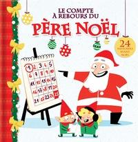 Kim Thompson et Elodie Duhameau - Le compte à rebours du père Noël - 24 histoires avant Noël.