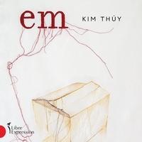 Kim Thúy et Eve Landry - Em.