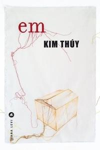 Kim Thuy - Em.