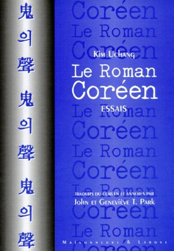 Kim Uchang - Le roman coréen - Essais de littérature et de philosophie.