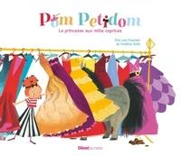 Kim Van Kooten et Noëlle Smit - Pom Petidom - La princesse aux mille caprices.