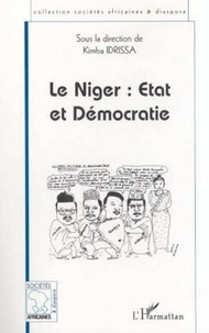 Kimba Idrissa - Le Niger : Etat et démocratie.