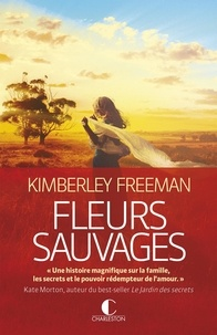 Kimberley Freeman - Fleurs sauvages.