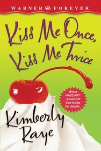 Kimberly Raye - Kiss Me Once, Kiss Me Twice.