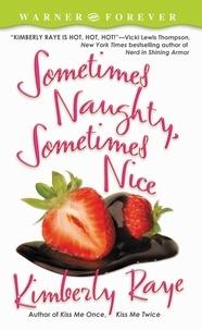 Kimberly Raye - Sometimes Naughty, Sometimes Nice.