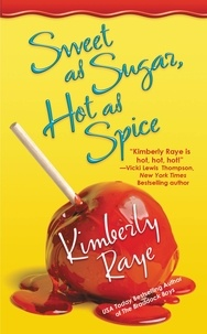 Kimberly Raye - Sweet as Sugar, Hot as Spice.