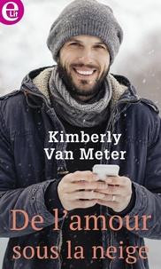 Kimberly Van Meter - De l'amour sous la neige.