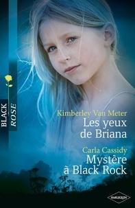 Kimberly Van Meter et Carla Cassidy - Les yeux de Briana - Mystère à Black Rock.