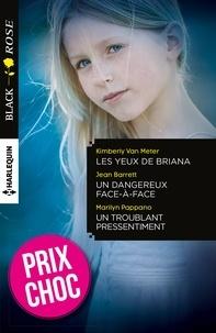 Kimberly Van Meter et Jean Barrett - Les yeux de Briana - Un dangereux face-à-face - Un troublant pressentiment - (promotion).