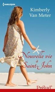 Kimberly Van Meter - Nouvelle vie à Saint-John.