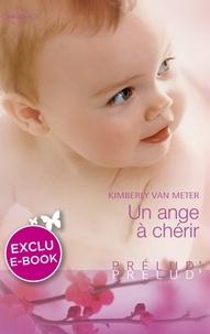 Kimberly Van Meter - Un ange à chérir (Harlequin Prélud').