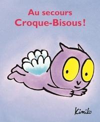 Kimiko - Croque-Bisous  : Au secours, croque-bisous!.