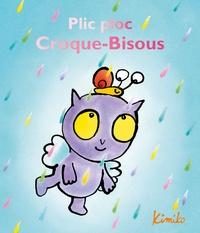 Kimiko - Croque-Bisous  : Plic ploc Croque-Bisous.