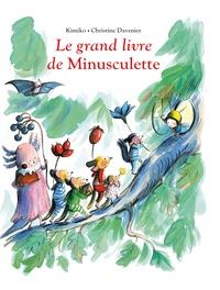 Kimiko et Christine Davenier - Le grand livre de Minusculette.