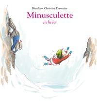 Kimiko et Christine Davenier - Minusculette en hiver.