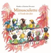 Kimiko et Christine Davenier - Minusculette  : Minusculette à l''école des fées.