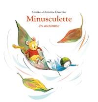 Kimiko et Christine Davenier - Minusculette  : Minusculette en automne.