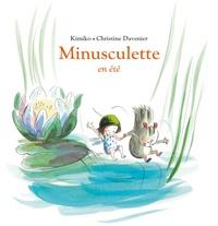 Kimiko et Christine Davenier - Minusculette  : Minusculette en été.