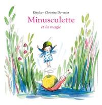 Kimiko et Christine Davenier - Minusculette  : Minusculette et la magie.